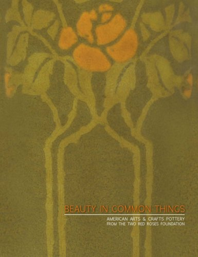 9780982083307: Beauty in Common Things: American Arts & Crafts Pottery from the Two Red Roses Foundation