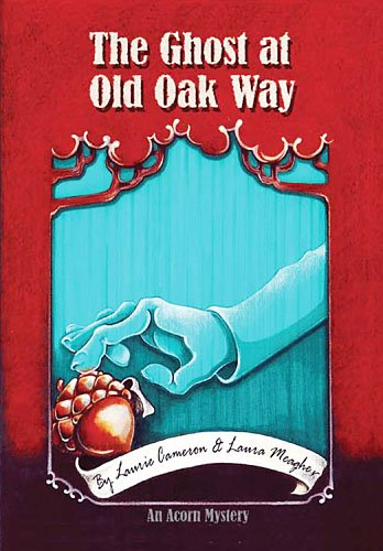 The Ghost at Old Oak Way: An: Laurie Cameron, Laura