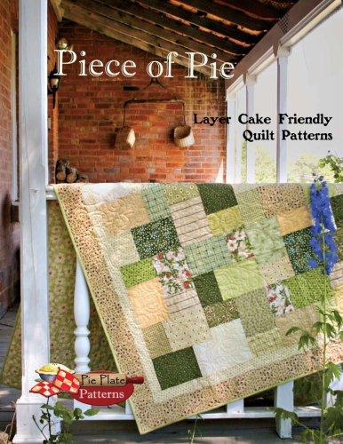 Piece of Pie: Layer Cake Friendly Quilt Patterns: Brenda Bailey, Bonnie Bailey