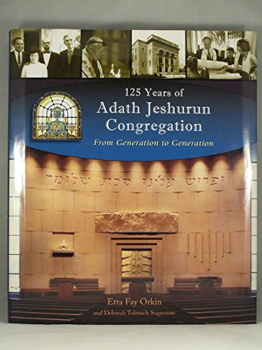 125 Years of Adath Jeshurun Congregation : Etta Fay Orkin;