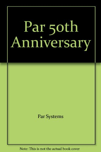 PaR SYSTEMS TRUSTED PARTNER 50 YEARS: PaR Systems