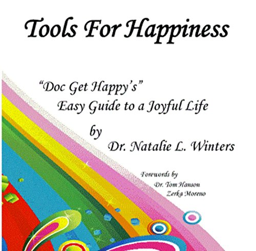 9780982087183: Tools for Happiness: Doc Get Happy's Guide to a Joyful Life