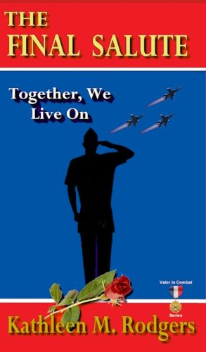 9780982089200: The Final Salute: Together We Live on (Valor in Combat)