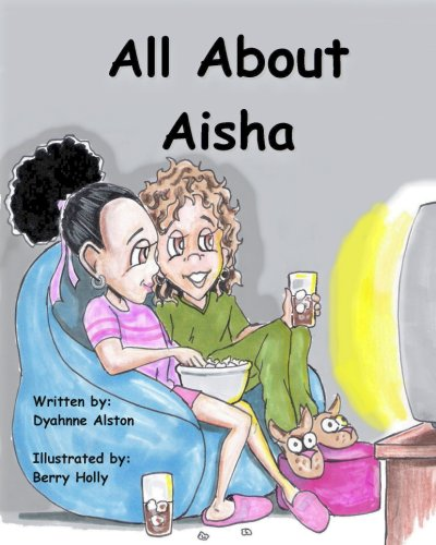 9780982089729: All About Aisha