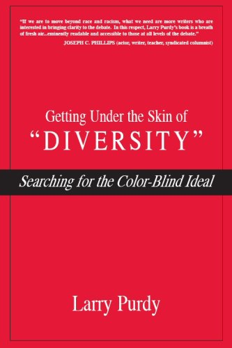 Getting Under the Skin of #34;Diversity#34;: Searching for the Color-Blind Ideal