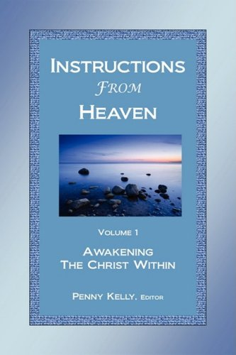 9780982090404: Instructions From Heaven, Vol. 1: Awakening the Christ Within