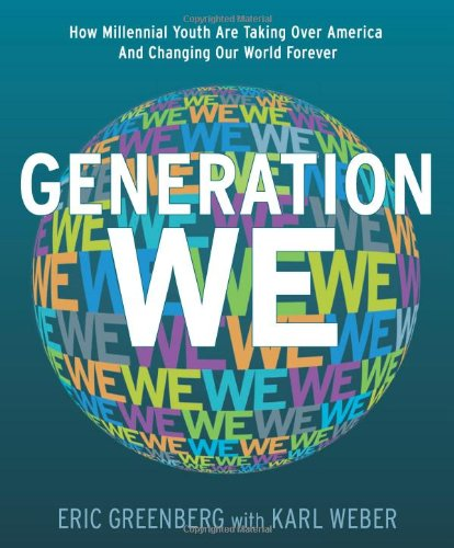 Generation We: How Millennial Youth are Taking: Greenberg, Eric H.,