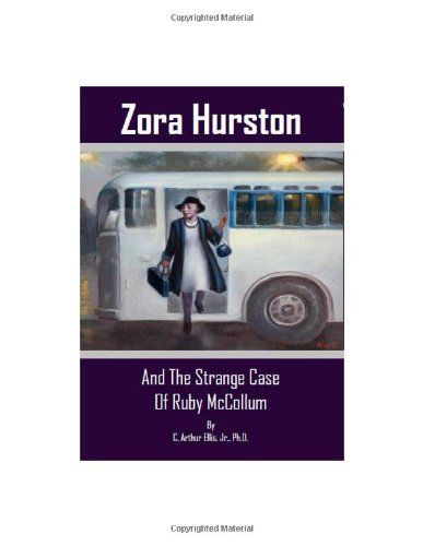 Zora Hurston And The Strange Case Of: C. Arthur Ellis;