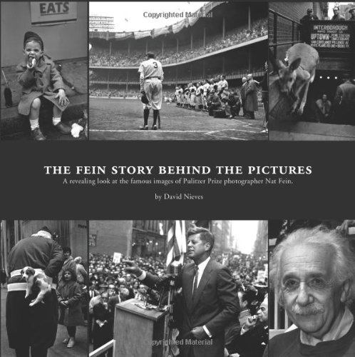 9780982094303: The Fein Story Behind the Pictures: A Revealing Look at the Famous Images of Pulitzer Prize Photographer Nat Fein