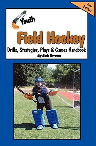 Youth Field Hockey Drills, Strategies, Plays and: Bob Swope