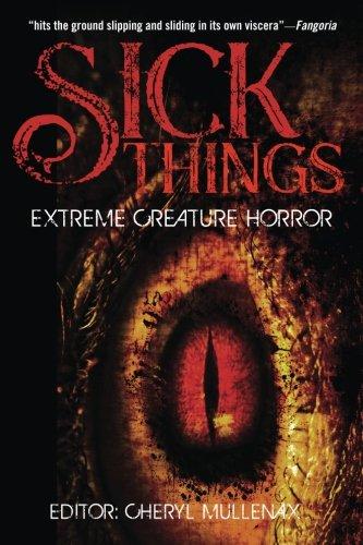 Sick Things: An Anthology of Extreme Creature: John Shirley; Simon