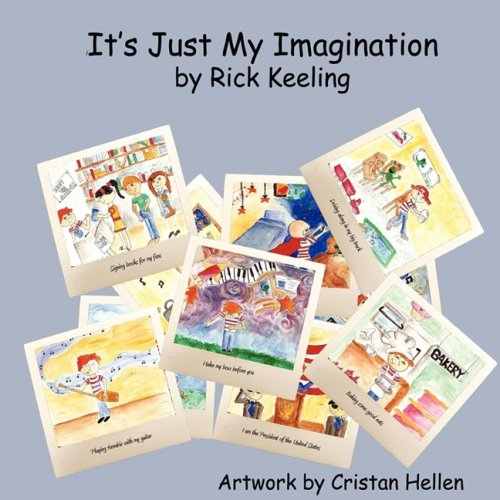 It's Just My Imagination: Rick Keeling