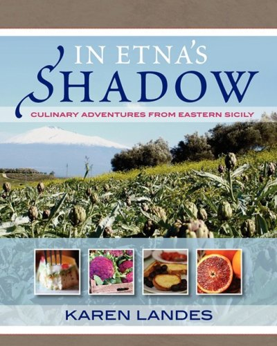 9780982102312: In Etna's Shadow: Culinary Adventures from Eastern Sicily