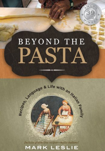 9780982102367: Beyond the Pasta; Recipes, Language and Life with an Italian Family