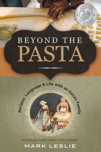 9780982102381: Beyond the Pasta: Recipes, Language and Life with an Italian Family