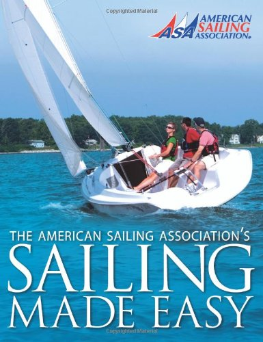 Sailing Made Easy 9780982102503 The book is the most comprehensive education and boating safety learn-to-sail guide to date. Incorporated in the textbook are useful ill