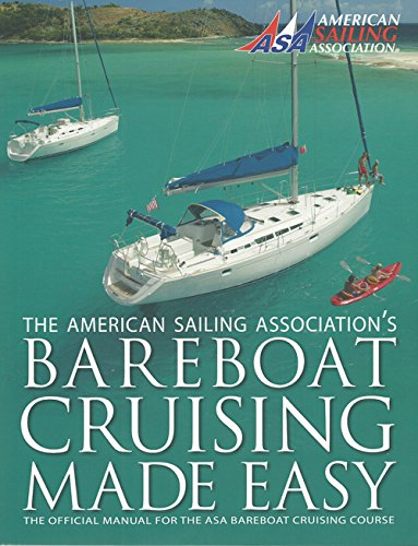 Bareboat Cruising Made Easy: American Sailing Association