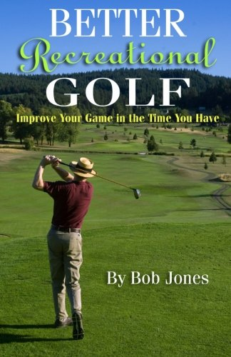 9780982102800: Better Recreational Golf