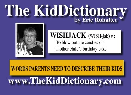 9780982103708: The Kiddictionary: A Book Of Words Parents Need But Don't Have
