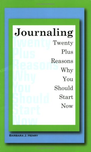 9780982105405: Journaling: Twenty Plus Reasons Why You Should Start Now!