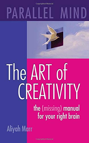 9780982105917: Parallel Mind, The Art of Creativity: The missing manual for your right brain