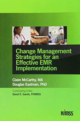 Change Management Strategies for an Effective EMR: McCarthy, Claire, Eastman,