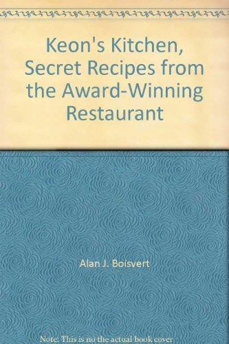 Keon's Kitchen, Secret Recipes from the Award-Winning Restaurant: Boisvert, Alan J.