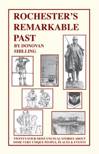 Rochester's Remarkable Past (0982109075) by Donovan A. Shilling