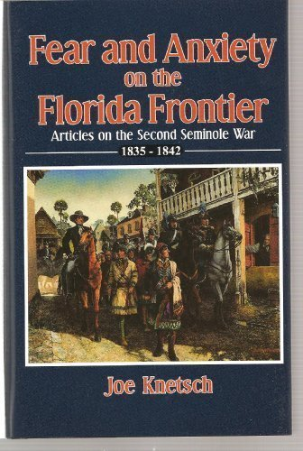 9780982110508: Fear and Anxiety on the Florida Frontier