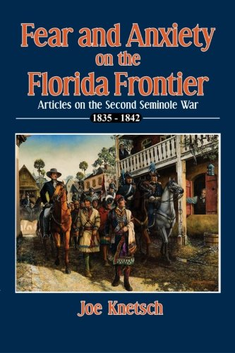 9780982110546: Fear and Anxiety on the Florida Frontier