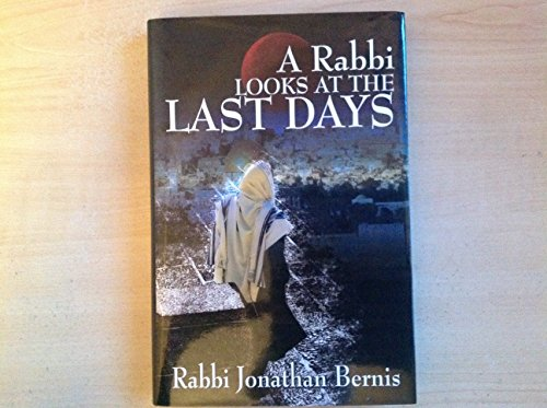 9780982111703: A Rabbi Looks at the Last Days