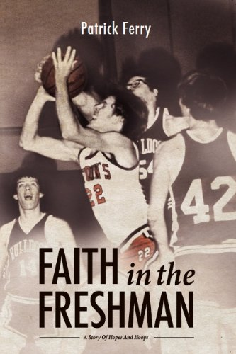 9780982112007: Faith in the Freshman (A story of Hopes and Hoops)