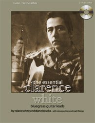 The Essential Clarence White Bluegrass Guitar Leads: Roland White and
