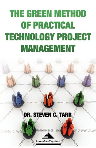 9780982114810: The Green Method Of Practical Technology Project Management