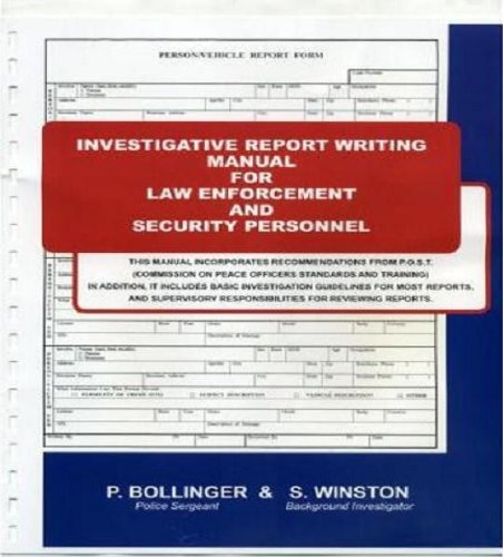 Basic Report Writing for Law Enforcement and Security: Pete Bollinger