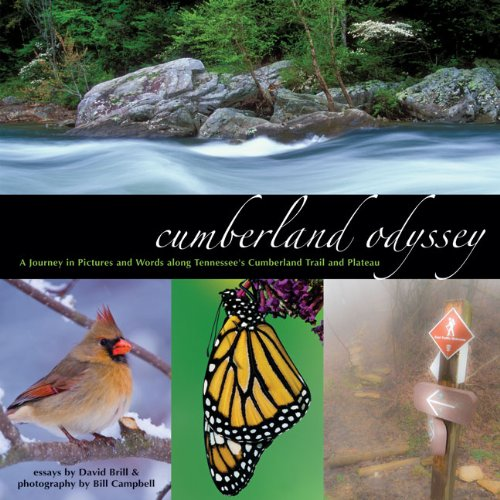 Cumberland Odyssey: A Journey in Pictures and Words Along Tennessees Cumberland Trail and Plateau: ...