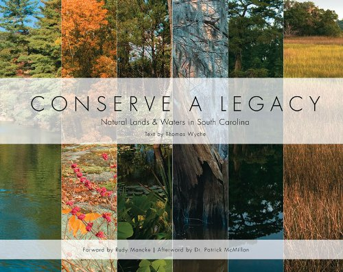 9780982116289: Conserve a Legacy: Natural Lands & Waters in South Carolina