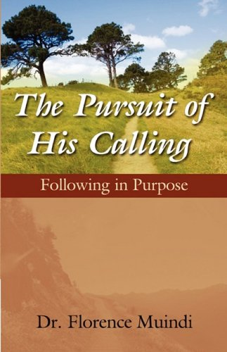 9780982117507: The Pursuit of His Calling: Following in Purpose