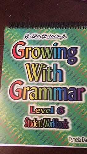 9780982119648: Growing with Grammar Level 6 Student Workbook