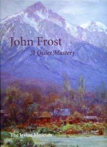 John Frost : A Quiet Mastery: Phil Kovinick