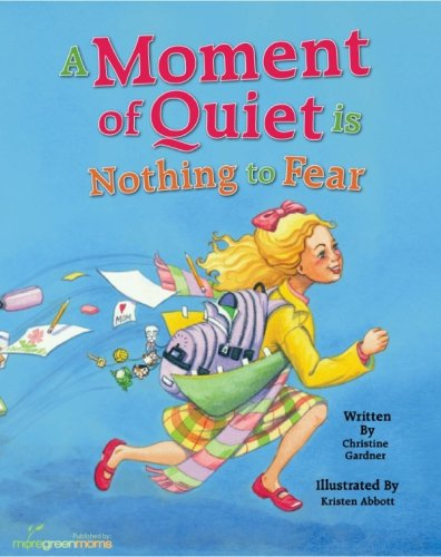 9780982120507: A Moment of Quiet is Nothing to Fear