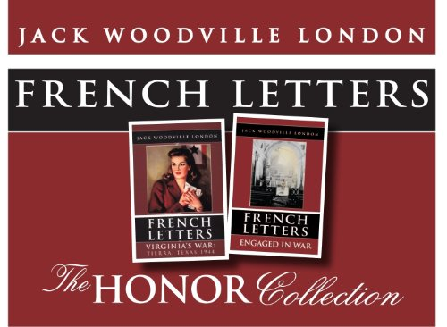 French Letters: The Honor Series ~ Virginia's War and Engaged in War Together: Jack Woodville ...