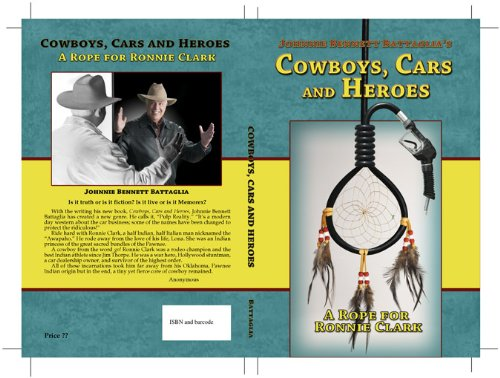 Cowboys, Cars and Heroes; A Rope for Ronnie Clark: Battaglia, Johnnie Bennett