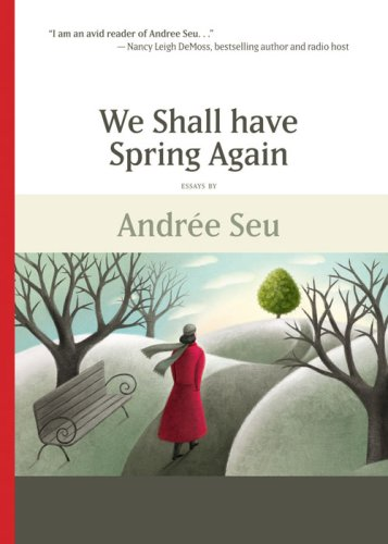 9780982122921: We Shall Have Spring Again