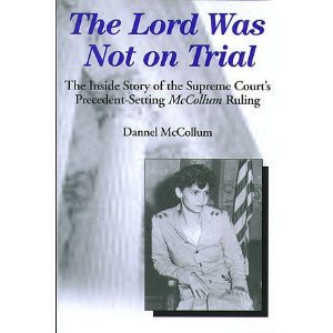 9780982125403: The Lord Was Not On Trial: The Inside Story of the Supreme Court's Precedent-Setting McCollum Ruling