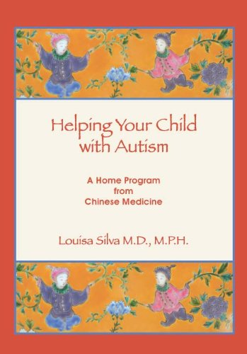 Helping Your Child with Autism: a Home Program from Chinese Medicine: Includes CD-ROM