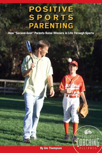 9780982131718: Positive Sports Parenting: How Second-Goal Parents Raise Winners in Life Through Sports