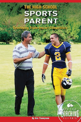 9780982131732: The High School Sports Parent: Developing Triple-Impact Competitors