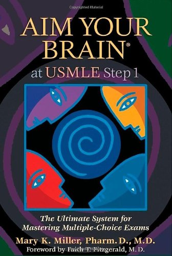 9780982134344: Aim Your Brain at USMLE Step 1: The Ultimate System for Mastering Multiple-Choice Exams