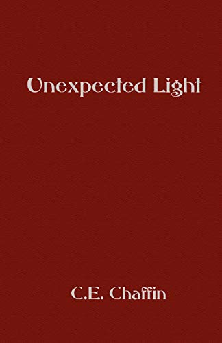 Unexpected Light: Chaffin, C. E.